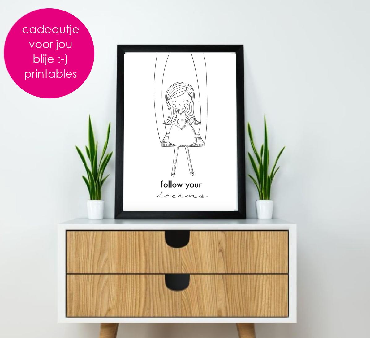 Blij je te zien Free printable Follow your dreams Creatieve communicatie