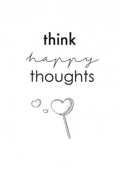 Think_Happy_Thoughts_free printable Blij je te Zien